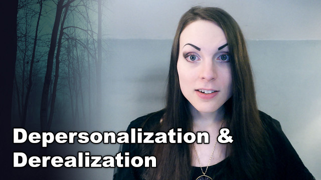What is Depersonalization & Derealization | Dissociation