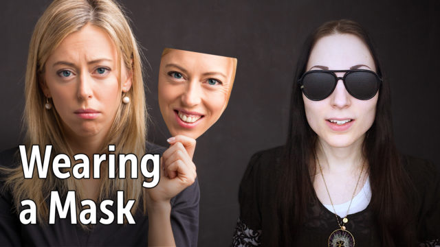 Why We Feel Confident Wearing Masks / Hiding Ourselves