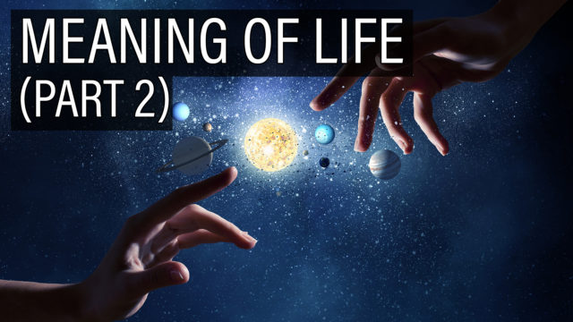 The Eternal Cycle & Alternate Universes - The Meaning of Life (part 2)