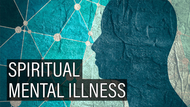 Mental Illness Is a Spiritual Experience