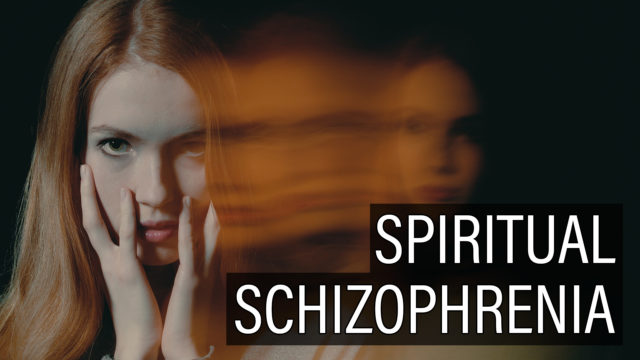 Schizophrenia from a Spiritual Perspective
