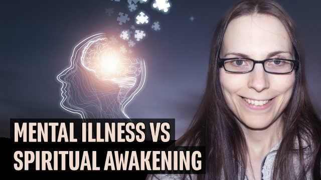 Mental Illness vs Spiritual Awakening