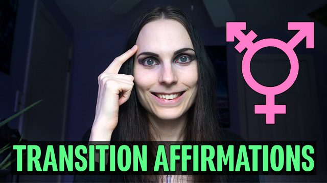 Transitioning with Affirmations