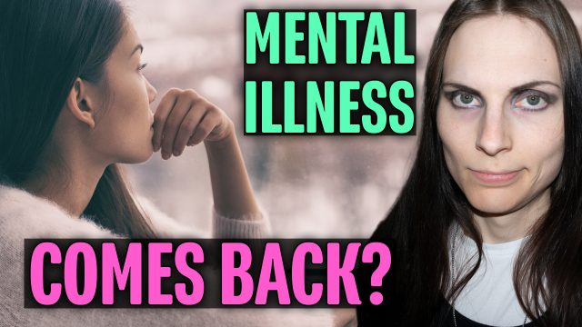 What Happens When Your Mental Illness Comes Back?